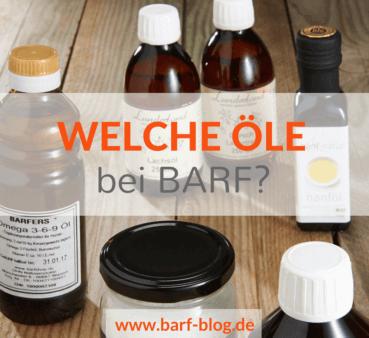 Sorten, Wirkung, Qualität – Alles, was Du beim BARFen über Öle wissen solltest