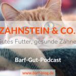 Zahnstein, FORL, Beläge: Kann man durch die Fütterung vorbeugen?