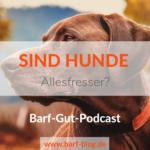 Sind Hunde Allesfresser?