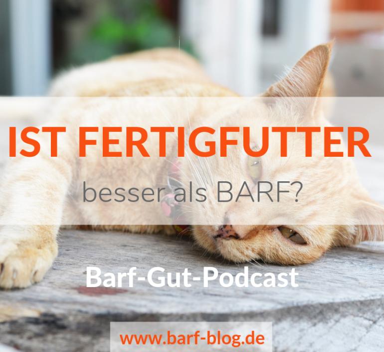 [BGP018] Ist Fertigfutter wirklich schlechter als BARF?